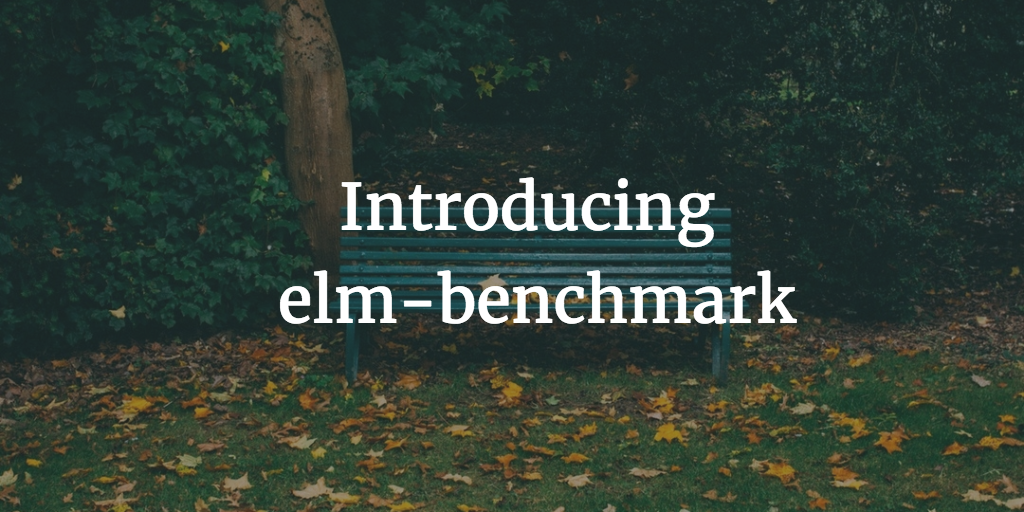 Introducing elm-benchmark