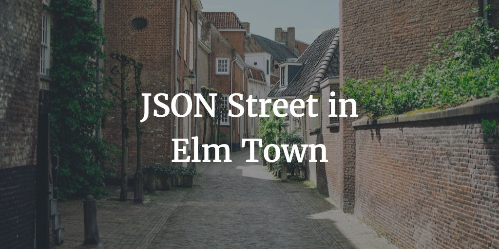 JSON Street in Elm Town